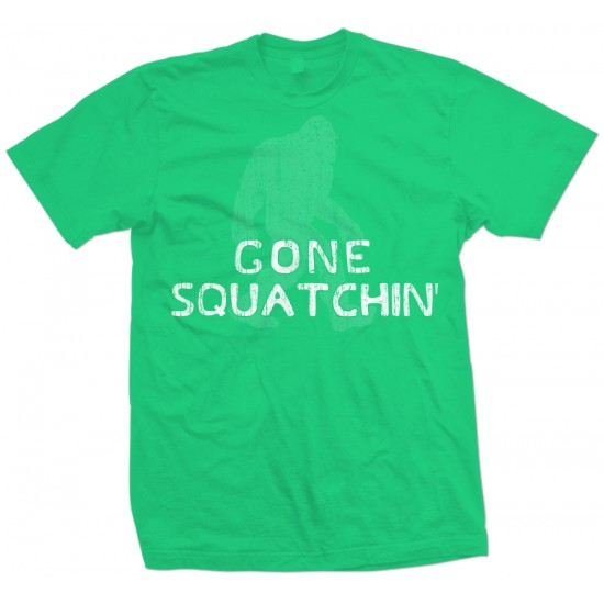Gone Squatchin' T Shirt