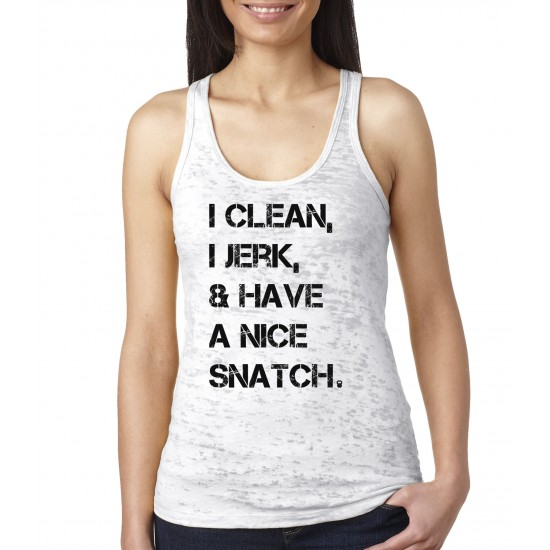 I Clean, I Jerk and Have a Nice Snatch Burnout Tank Top