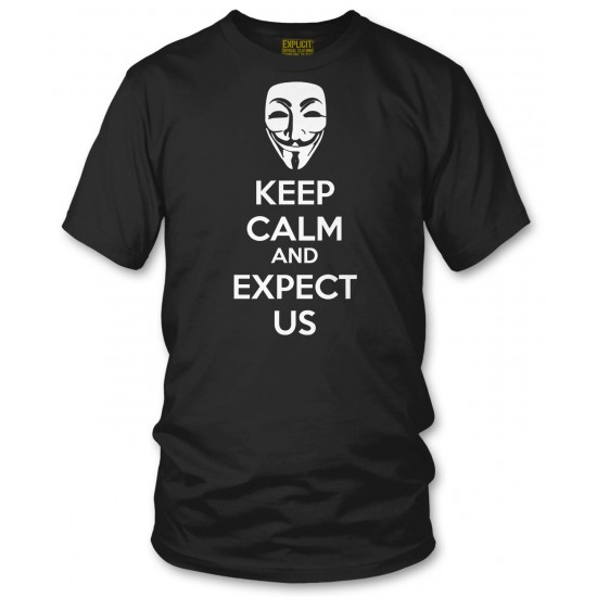 Anonymous Mask Keep Calm and Expect Us T Shirt