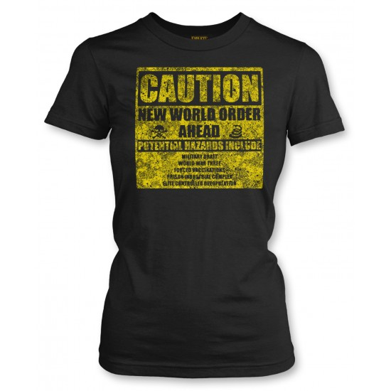 Caution New World Order Ahead Juniors T Shirt