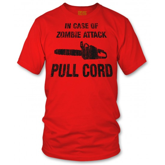 In Case of Zombie Attack Pull Cord T Shirt