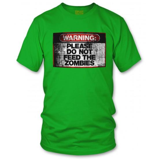Warning Do Not Feed Zombie T Shirt