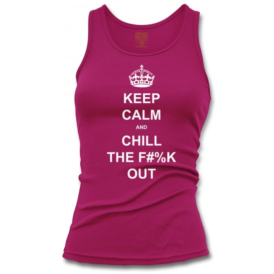 Keep Calm and Chill the Fuck Out Women's Tank Top