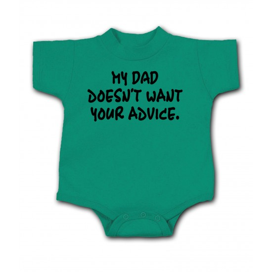 My Dad Doesn't Want Your Advice Onesie