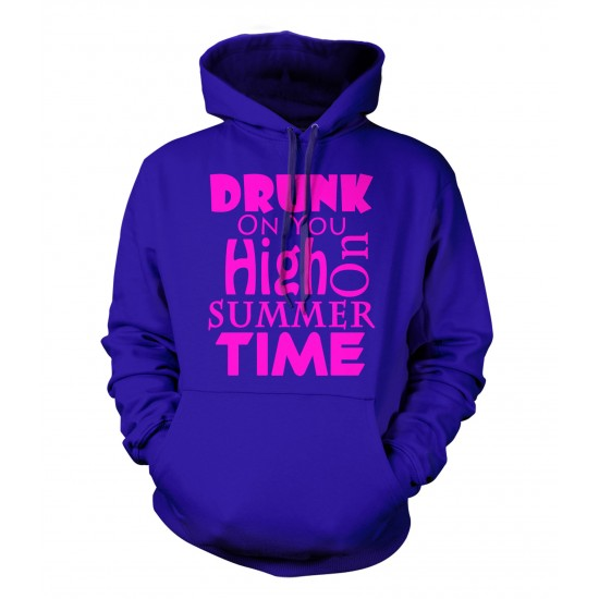 Drunk On You, High on Summertime Hoodie