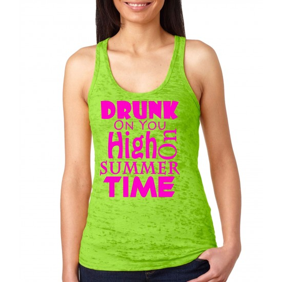 Drunk On You, High on Summertime Burnout Tank Top