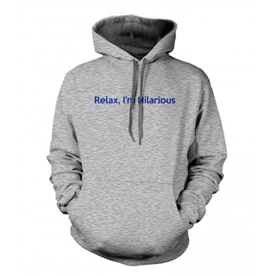 Relax I'm Hilarious Hoodie