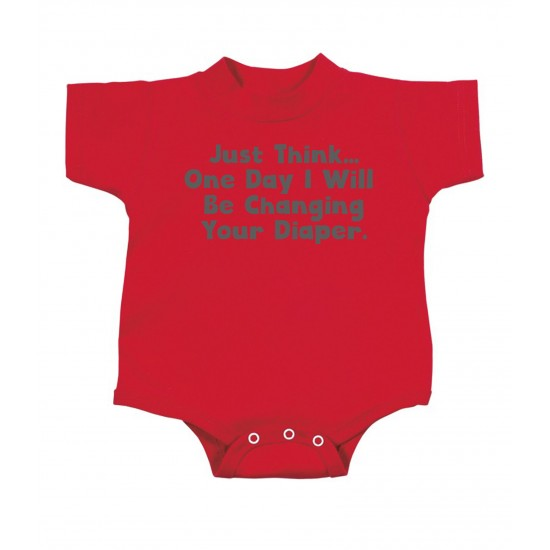 Just Think, One Day I'll Be Changing Your Diapers Onesie