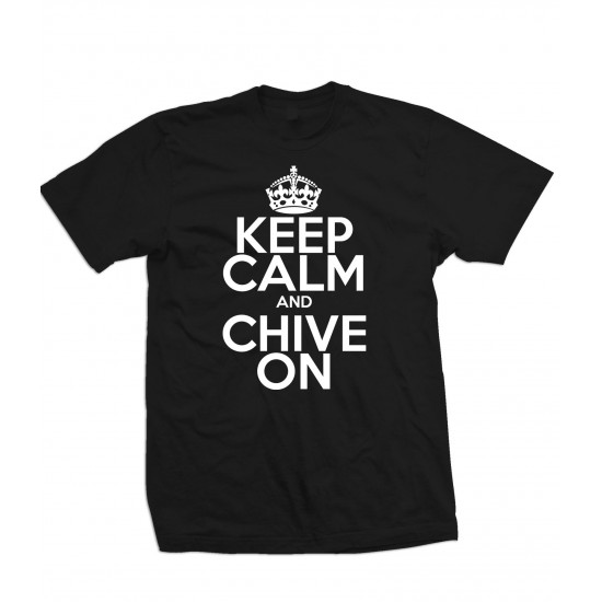 Keep Calm and Chive On T Shirt