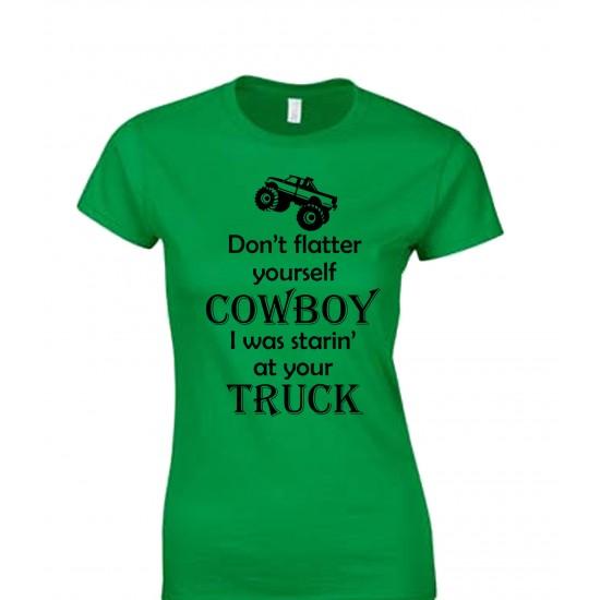 Don't Flatter Yourself Cowboy Juniors T Shirt