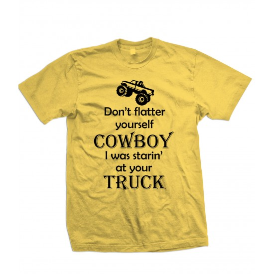 Don't Flatter Yourself Cowboy T Shirt