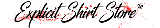 Explicit Shirt Store™